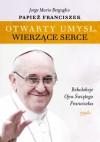 Otwarty umysł. Wierzące serce. Rekolekcje papieża Franciszka - Franciszek (papież)