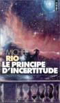 Le Principe D'incertitude: Roman - Michel Rio