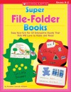 Super File-Folder Books: Easy How-to's for 10 Interactive Books That Kids Will Love to Make and Read - Rozanne Lanczak Williams