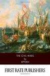 The Civil Wars - Appian, Horace White