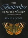 The Butterflies of North America: A Natural History and Field Guide - James Scott