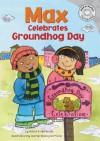 Max Celebrates Groundhog Day - Adria F. Worsham, Mernie Gallagher-Cole