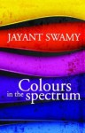 Colours in the Spectrum - Jayant Swamy