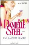 Una ragazza grande - Danielle Steel, Grazia Maria Griffini