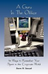 A Guru in the Office: 50 Ways to Remember Your Spirit in the Corporate World - Dawn M. Staszak