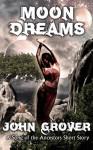 Moon Dreams: A Song of the Ancestors Short Story - John Grover