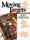 Moving Targets - Pat Welch