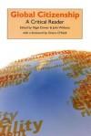 Global Citizenship: A Critical Reader - Nigel Dower, John Williams