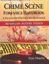 Crime Scene Forensics Handbook: A Field Guide for the First Responder (Bloodstain Pattern Edition) - Tom Martin