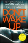 Don't Wake Up: The most gripping first chapter you will ever read! - Liz Lawler