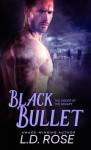 Black Bullet - L.D. Rose