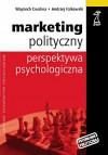 Marketing polityczny. Perspektywa psychologiczna - Wojciech Cwalina, Andrzej Falkowski