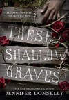 These Shallow Graves - Jennifer Donnelly
