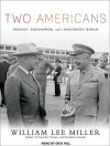 Two Americans: Truman, Eisenhower, and a Dangerous World - William Lee Miller, Dick Hill