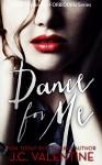 Dance for Me (Forbidden Trilogy Book 1) - J.C. Valentine, M. Carroll