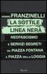 La sottile linea nera : neofascismo e servizi segreti da piazza Fontana a piazza della Loggia - Mimmo Franzinelli