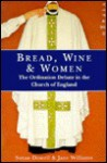 Bread, Wine and Women: Ordination Debate in the Church of England - Jane Williams, Susan Dowell