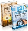 Photography: Photography & Photoshop Box Set: Photoshop Handbook & DSLR Photography Made Easy (Photography, Photoshop, Digital Photography, Creativity) - Dwayne Brown, Photography
