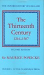 The Thirteenth Century, 1216-1307 - F.M. Powicke