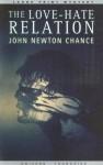 The Love-Hate Relation - John Newton Chance