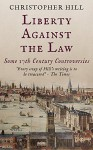 Liberty Against the Law - Christopher Hill
