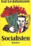 Socialisten : självbiografisk berättelse - Ivar Lo-Johansson
