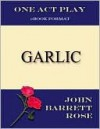 Garlic - John Barrett Rose