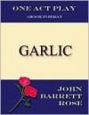 Garlic - John Barrett Rose