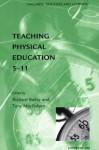 Teaching Physical Education 5-11 - Richard Bailey