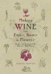 Making Wine with Fruits, Roots & Flowers - Margaret Crowther