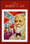 Robert E. Lee: The South's Great General, 1807-1870 - Dan Zadra