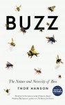Buzz: The Nature and Necessity of Bees - Thor Hanson