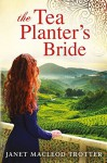 The Tea Planter's Bride - Janet MacLeod Trotter