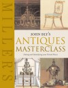 John Bly's Antiques Masterclass: Dating and Identifying Your Period Pieces - John Bly