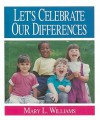 Let's Celebrate Our Differences - Mary Lowe Williams