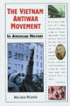 The Vietnam Antiwar Movement in American History - Anita Louise McCormick