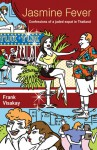 Jasmine Fever: Confessions of a jaded expat in Thailand - Frank Visakay