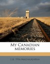 My Canadian Memories - Sarah Macnaughtan