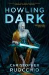 Howling Dark - Christopher Ruocchio