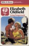 Living Dangerously - Elizabeth Oldfield