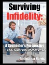Surviving Infidelity: How a Therapist Coped With Her Own Fiance's Affair - Jessica Harris