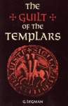 The Guilt of the Templars - Gershon Legman