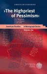 The Highpriest of Pessimism: Zur Rezeption Schopenhauers in Den USA - Christa Buschendorf