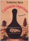 L'alchimista impaziente - Lorenzo Silva, R. Bovaia