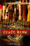 The Birth of the Craft Brew Revolution - Ben Novak, Ken Hull