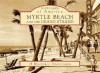 Myrtle Beach and the Grand Strand: 15 Historic Postcards - Arcadia Publishing