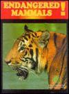 Endangered Mammals! (Endangered) - Bob Burton