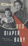 Red Diaper Baby: A Boyhood in the Age of McCarthyism - James Laxer