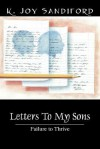 Letters to My Sons: Failure to Thrive - K Joy Sandiford
