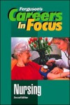 Careers in Focus: Nursing - Ferguson, JG Ferguson Publishing Company